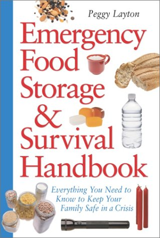 Emergency Food Storage & Survival Handbook..........By  Peggy Layton