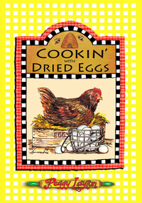 Cookin' With Dried Eggs: By Peggy Layton
