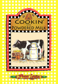 Cookin' With Powdered Milk: By Peggy Layton